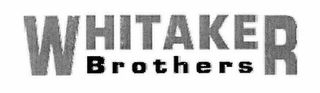 mark for WHITAKER BROTHERS, trademark #76674212