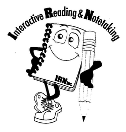 mark for INTERACTIVE READING & NOTETAKING IRN INC., trademark #76679222