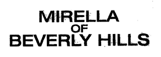mark for MIRELLA OF BEVERLY HILLS, trademark #76679492
