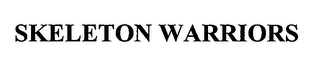 mark for SKELETON WARRIORS, trademark #76681040