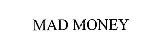 mark for MAD MONEY, trademark #76681304
