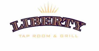 mark for LIBERTY TAP ROOM & GRILL, trademark #76682384