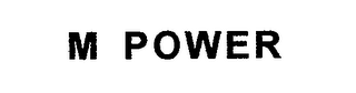 mark for M POWER, trademark #76683002