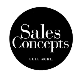 mark for SALES CONCEPTS SELL MORE., trademark #76684319