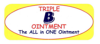 mark for TRIPLE B OINTMENT THE ALL IN ONE OINTMENT, trademark #76685024