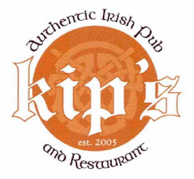 mark for KIP'S AUTHENTIC IRISH PUB AND RESTAURANT EST. 2005, trademark #76688871