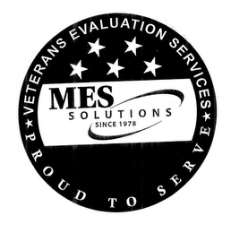 mark for VETERANS EVALUATION SERVICES PROUD TO SERVE MES SOLUTIONS SINCE 1978, trademark #76699868