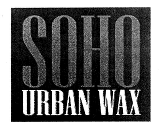 mark for SOHO URBAN WAX, trademark #76705403