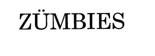 mark for ZÜMBIES, trademark #76709174