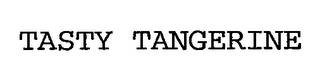 mark for TASTY TANGERINE, trademark #76709980