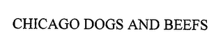 mark for CHICAGO DOGS AND BEEFS, trademark #76711050