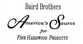 mark for BAIRD BROTHERS AMERICA'S SOURCE FOR FINE HARDWOOD PRODUCTS, trademark #76711145