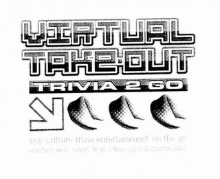 mark for VIRTUAL TAKE-OUT TRIVIA 2 GO, trademark #76711157