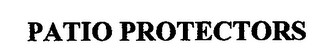 mark for PATIO PROTECTORS, trademark #76711169