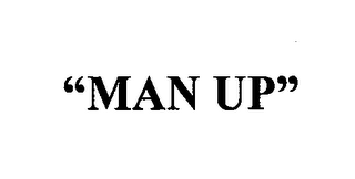 "mark for ""MAN UP"", trademark #76711416"