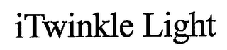 mark for ITWINKLE LIGHT, trademark #76711513
