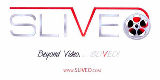 mark for SLIVEO BEYOND VIDEO.. SLIVEO! WWW.SLIVEO.COM, trademark #76711515