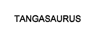 mark for TANGASAURUS, trademark #76711709
