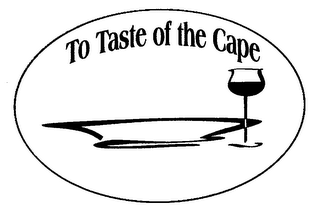 mark for TO TASTE OF THE CAPE, trademark #76711936