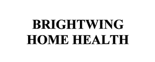 mark for BRIGHTWING HOME HEALTH, trademark #76712004