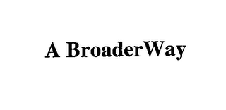 mark for A BROADERWAY, trademark #76712079