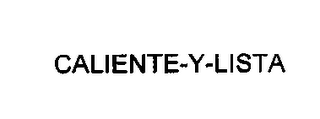 mark for CALIENTE-Y-LISTA, trademark #76712210