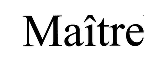 mark for MAÎTRE, trademark #76712417