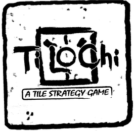 mark for TI LO CHI A TILE STRATEGY GAME, trademark #76712422