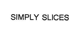 mark for SIMPLY SLICES, trademark #76712600