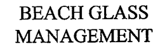 mark for BEACH GLASS MANAGEMENT, trademark #76712656