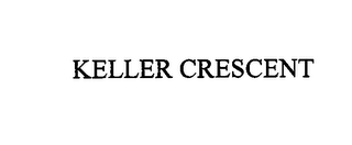 mark for KELLER CRESCENT, trademark #76712669