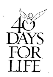 mark for 40 DAYS FOR LIFE, trademark #76713441