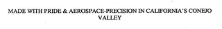 mark for MADE WITH PRIDE & AEROSPACE-PRECISION IN CALIFORNIA'S CONEJO VALLEY, trademark #76713640