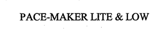 mark for PACE-MAKER LITE & LOW, trademark #76713649