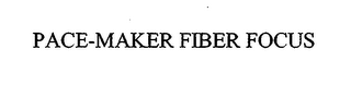 mark for PACE-MAKER FIBER FOCUS, trademark #76713653