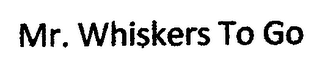 mark for MR. WHISKERS TO GO, trademark #76713914