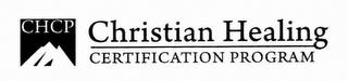 mark for CHCP CHRISTIAN HEALING CERTIFICATION PROGRAM, trademark #76714044