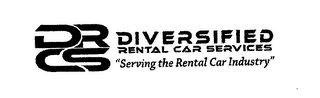 "mark for DRCS DIVERSIFIED RENTAL CAR SERVICES ""SERVING THE RENTAL CAR INDUSTRY"", trademark #76714157"