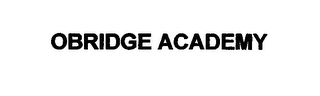 mark for OBRIDGE ACADEMY, trademark #76714370