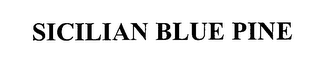 mark for SICILIAN BLUE PINE, trademark #76978134