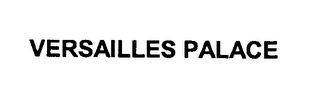 mark for VERSAILLES PALACE, trademark #76978263