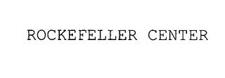 mark for ROCKEFELLER CENTER, trademark #76978353