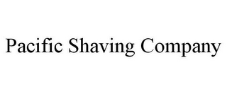mark for PACIFIC SHAVING COMPANY, trademark #77001064