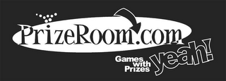 mark for PRIZE ROOM.COM GAMES WITH PRIZES YEAH!, trademark #77002099