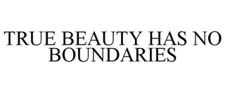 mark for TRUE BEAUTY HAS NO BOUNDARIES, trademark #77004936