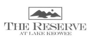 mark for THE RESERVE AT LAKE KEOWEE, trademark #77004984