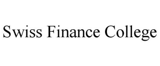 mark for SWISS FINANCE COLLEGE, trademark #77005341