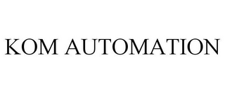 mark for KOM AUTOMATION, trademark #77005734