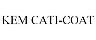 mark for KEM CATI-COAT, trademark #77006227