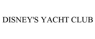 mark for DISNEY'S YACHT CLUB, trademark #77008163